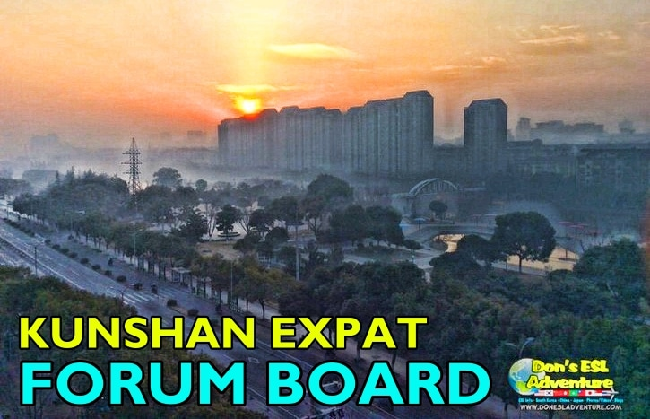 Kunshan Expat Forum Board | Ask Questions, Discuss & Share Info | Don's ESL Adventure!