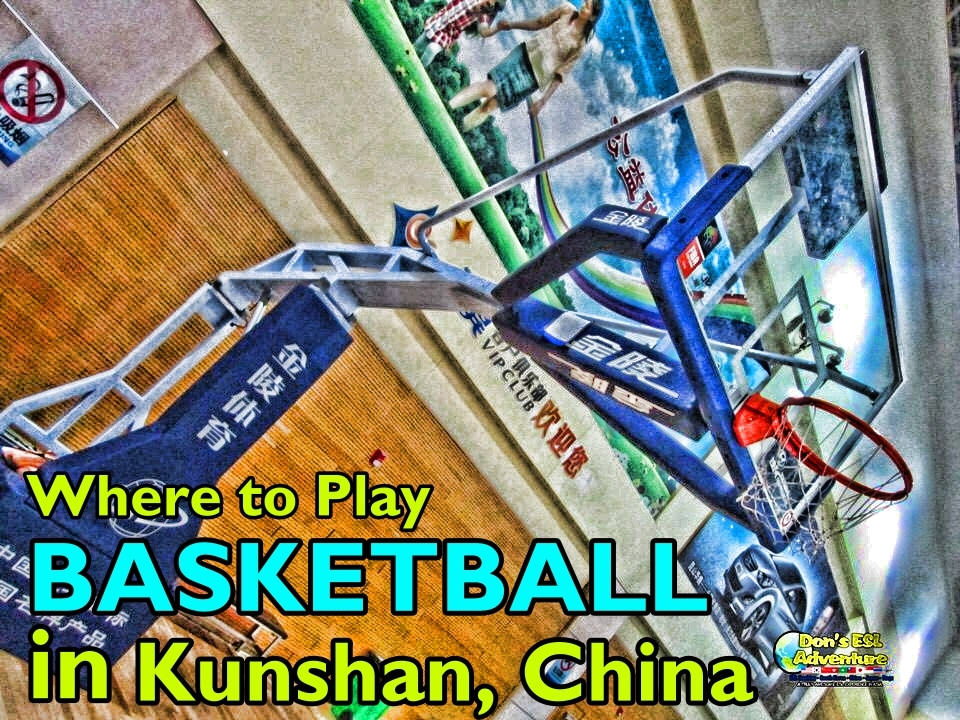 Where to Play Basketball in Kunshan, China? | Things to Do in Kunshan, China | Don's ESL Adventure!