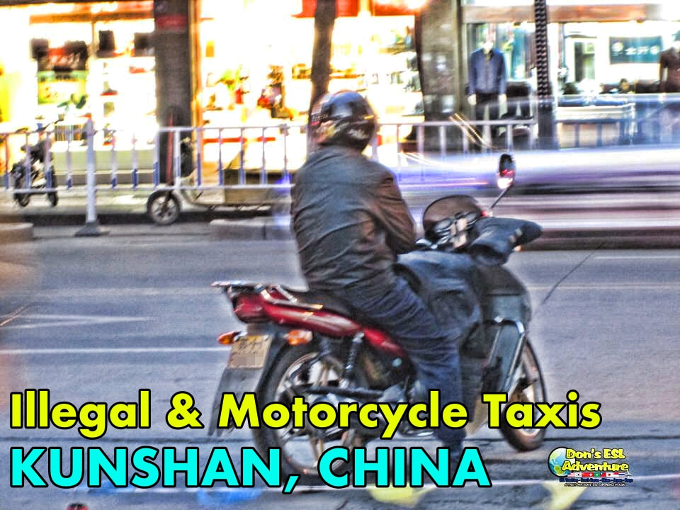 Illegal & Motorcycle Taxis in Kunshan, China | Don's ESL Adventure!