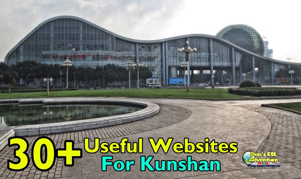 30+ Useful Websites For Expats in Kunshan, China | Don's ESL Adventure!